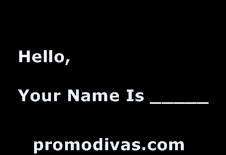 Hello, Your Name Is___